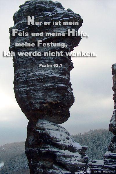 Nur er ist mein Fels und meine Hilfe, meine Festung; ich werde nicht wanken. Psalm 62,7 - Bildquelle: pixelio.de