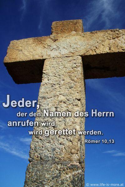 Jeder, der den Namen des Herrn anrufen wird, wird gerettet werden. Römer 10,13 - Bildquelle: pixelio.de
