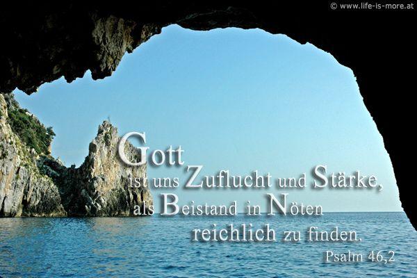 Gott ist uns Zuflucht und Stärke, als Beistand in Nöten reichlich gefunden. Psalm 46,2 - Bildquelle: pixelio.de