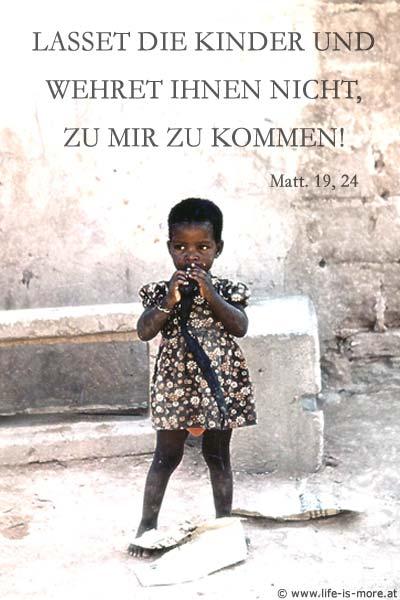 Lasset die Kinder und wehret ihnen nicht, zu mir zu kommen! Matthäus 19,24 - Bildquelle: pixelio.de